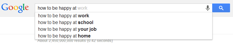 "Google query list shows ""How to be happy at work"" as top google search."