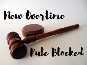 Judge's gavel with words New Overtime Rule Blocked.